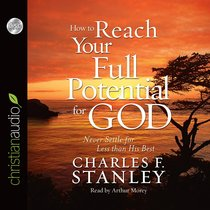 How to Reach Your Full Potential For God (Unabridged 7cds)