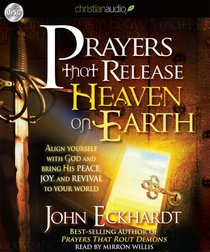 Prayers That Release Heaven on Earth (Unabridged 3cds)