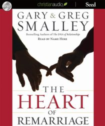 The Heart of Remarriage (Unabridged, 10 Hrs, 9 Cds)