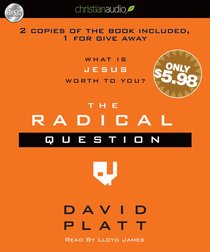 The Radical Question: What is Jesus Worth to You? (Unabridged, 2 Cds)