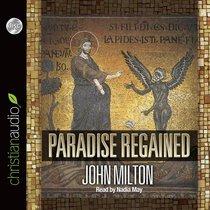 Paradise Regained (Unabridged, 2 Cds)
