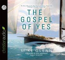 The Gospel of Yes (Unabridged 6cds)