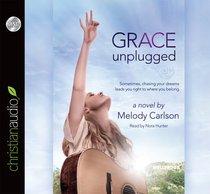 Grace Unplugged (Unabridged, 6 Cds)