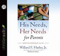 His Needs, Her Needs For Parents (Unabridged, 6cds)