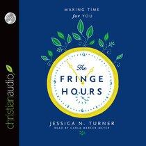 The Fringe Hours (Unabridged, 5 Cds)