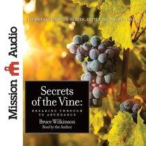 Secrets of the Vine (Abridged, 2 CDS) (#02 in Breakthrough Audio Series)