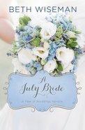 A July Bride (A Year Of Weddings Novella Series)