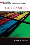 1 and 2 Samuel (Belief: Theological Commentary On The Bible Series)