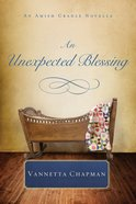 An Unexpected Blessing (An Amish Cradle Novella Series)