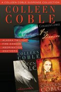 A Colleen Coble Suspense Collection (Women Of Faith Fiction Series)