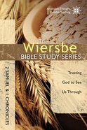 2 Samuel and 1 Chronicles (Wiersbe Bible Study Series)