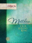 Matthew (The Passion Translation Series)