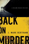 Back on Murder (#01 in A Roland March Mystery Series)