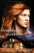 Desperate Measures (#03 in Port Aster Secrets Series)