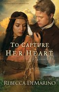 To Capture Her Heart (#02 in The Southold Chronicles Series)