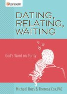 Dating, Relating, Waiting