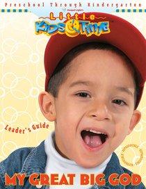 Little Kids Time: My Great Big God Leaders Guide (Gospel Light Kids Time Series)