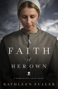 A Faith of Her Own (Middlefield Amish Novel Series)