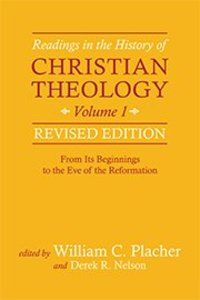 From Its Beginnings to the Eve of the Reformation (#01 in Readings In The History Of Christian Theology Series)