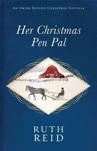 Her Christmas Pen Pal (An Amish Second Christmas Novella Series)