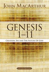 Genesis 1 to 11 (#01 in Macarthur Bible Study Series)