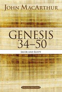 Genesis 34 to 50 (#03 in Macarthur Bible Study Series)