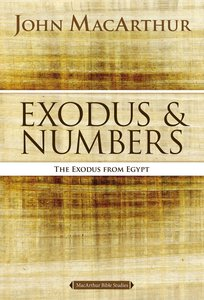 Exodus and Numbers (Macarthur Bible Study Series)