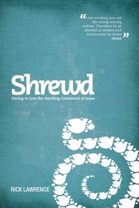 Shrewd - Daring to Live the Startling Command of Jesus