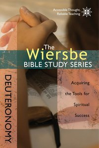 The Deuteronomy (Wiersbe Bible Study Series)