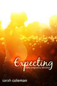 Expecting Daily Pregnancy Devotion