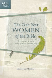 The One Year Women of the Bible (One Year Series)