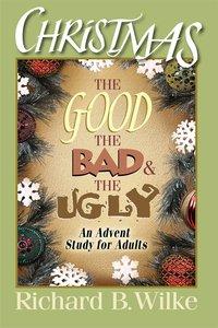 Christmas: The Good, the Bad, and the Ugly