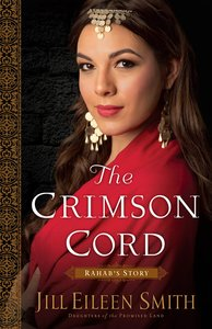 The Crimson Cord - Rahabs Story (#01 in Daughters Of The Promised Land Series)