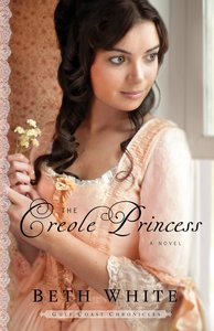 The Creole Princess (#02 in Gulf Coast Chronicles Series)