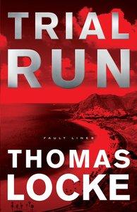 Trial Run (#01 in Fault Lines Series)