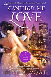 Cant Buy Me Love (Destination Wedding Series)