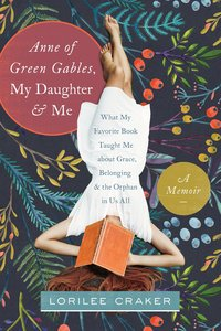 """""""Anne of Green Gables,"""" My Daughter, and Me"""