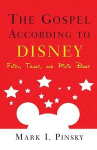 The Gospel According to Disney (Gospel According To Series)