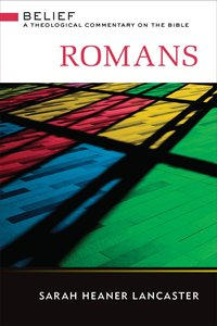 Romans (Belief: Theological Commentary On The Bible Series)