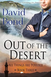 Out of the Desert (#03 in All Things Are Possible Series)