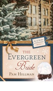 The Evergreen Bride (#03 in 12 Brides Of Christmas Series)