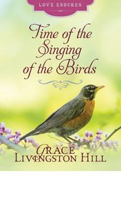 Time of the Singing of Birds (Love Endures Series)