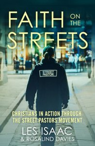 Faith on the Streets: Christians in Action Through the Street Pastors Movement
