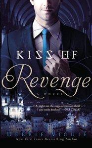 Kiss of Revenge (#03 in Kiss Trilogy Series)