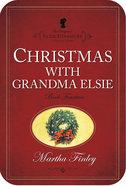 Christmas With Grandma Elsie (#14 in Original Elsie Dinsmore Collection Series)