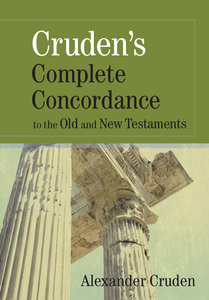 Crudens Complete Concordance to the Old and New Testaments (Kjv Based)