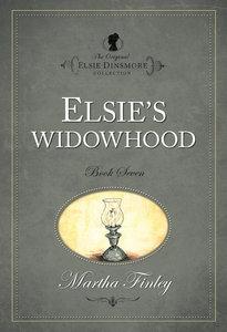 Elsies Widowhood (#07 in Original Elsie Dinsmore Collection Series)
