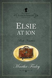 Elsie At Ion (#19 in Original Elsie Dinsmore Collection Series)