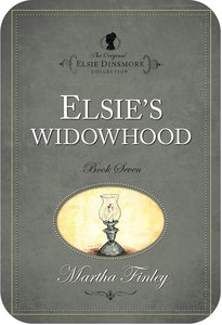 Elsies Widowhood (#07 in Original Elsie Dinsmore Collection Series)