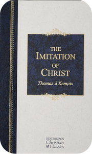 Imitation of Christ (Hendrickson Christian Classics Series)